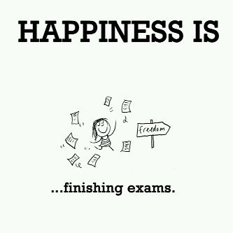 Happiness Exams Finished